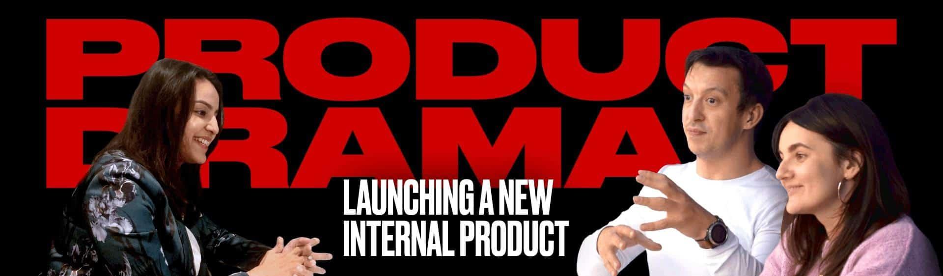 launching an internal product